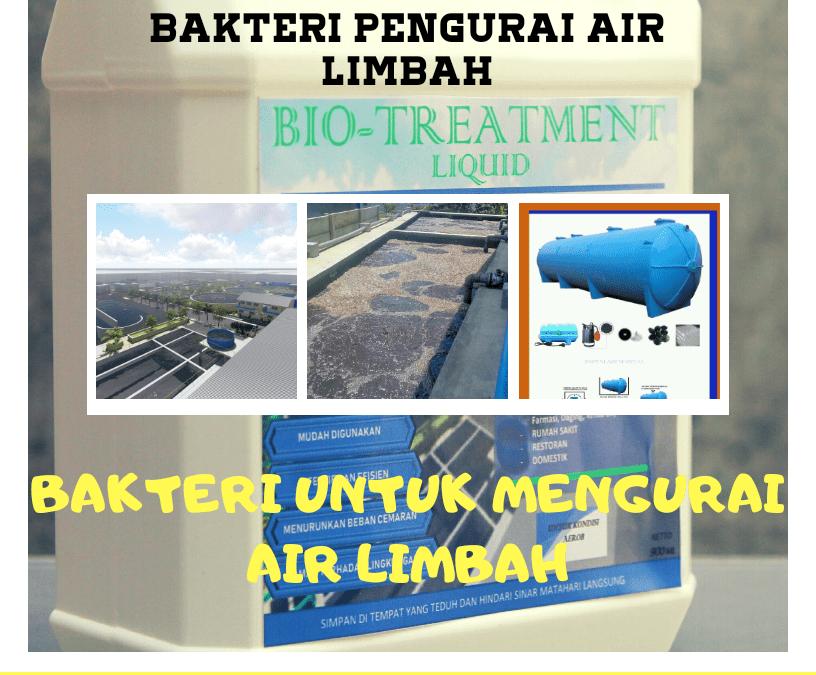 Menghilangkan Bau pada Air Limbah dengan Bakteri pengurai air limbah aerob aerasi – anaerob menurunkan COD BOD Ammoniak Bau dan Warna